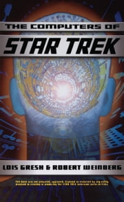 Computers Of Star Trek ebook by Lois H. Gresh,Robert Weinberg