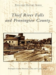 Thief River Falls and Pennington County ebook by Pennington County Historical Society,Caryl J. Bugge