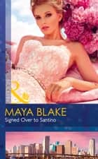 Signed Over To Santino (Mills & Boon Modern) ekitaplar by Maya Blake