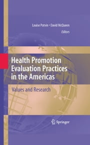 Health Promotion Evaluation Practices in the Americas - Values and Research ebook by Louise Potvin,David V. McQueen