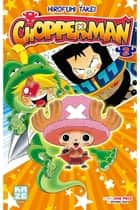 Chopperman T02 ebook by Eiichiro Oda, Hirofumi Takei