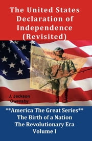 The United States Declaration of Independence (Revisited) ebook by J. Jackson Owensby