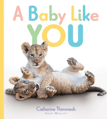 A Baby Like You ebook by Catherine Thimmesh