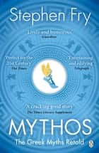 Mythos - The Greek Myths Retold ebook by Stephen Fry