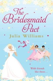 The Bridesmaid Pact ebook by Julia Williams