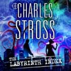 The Labyrinth Index - A Laundry Files Novel audiobook by Charles Stross