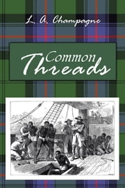 Common Threads ebook by L. A. Champagne