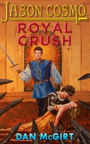 Royal Crush ebook by Dan McGirt