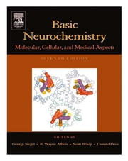 Basic Neurochemistry - Molecular, Cellular and Medical Aspects ebook by Scott Brady,George Siegel,R. Wayne Albers,Donald Price