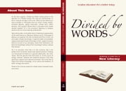 Divided by Words - a case for a new literacy ebook by Mario Molinari