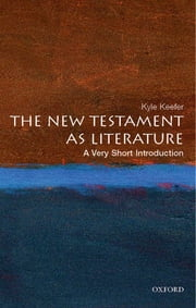 The New Testament as Literature: A Very Short Introduction ebook by Kyle Keefer
