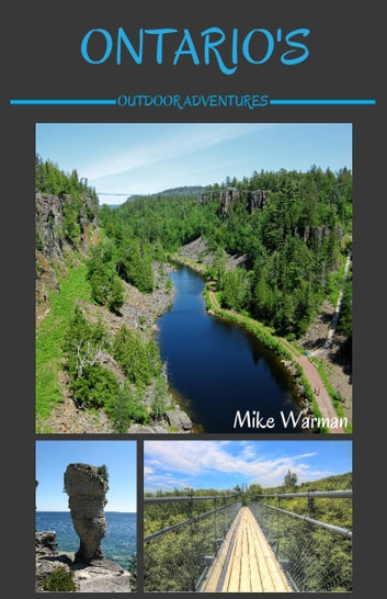 Ontario's Outdoor Adventures ebook by Mike Warman