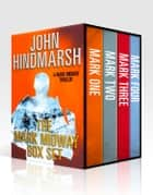 Mark Midway Series - Mark One, Mark Two, Mark Three, and Mark Four ebook by John Hindmarsh