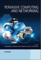 Pervasive Computing and Networking ebook by Mohammad S. Obaidat, Isaac Woungang, Mieso  Denko