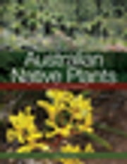 Australian Native Plants - The Kings Park Experience ebook by Mark Webb