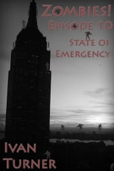 Zombies Episode 10: State of Emergency ebook by Ivan Turner