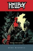 Hellboy Volume 2: Wake the Devil (2nd edition) ebook by Mike Mignola