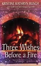 Three Wishes Before A Fire ebook by