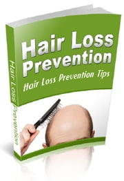 Hair Loss Prevention ebook by Anonymous