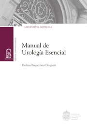 Manual de urología esencial ebook by Paulina Baquedano Droguett