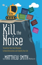 Kill the Noise ebook by Matthew Smith