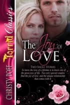 The Joy Of Love ebook by Christy Poff