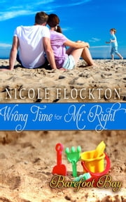 Wrong Time for Mr. Right - Mr. Right, #2 ebook by Nicole Flockton