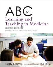 ABC of Learning and Teaching in Medicine ebook by Peter Cantillon,Diana Wood