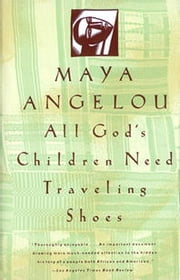 All God's Children Need Traveling Shoes ebook by Maya Angelou