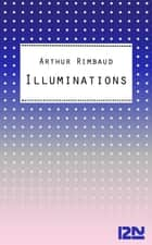 Les Illuminations ebook by Jean-Michel ESPITALLIER, Arthur RIMBAUD