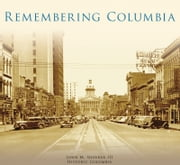 Remembering Columbia ebook by John M. Sherrer III,Historic Columbia
