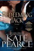 Redeeming Jack - Diable Delamere, #2 ebook by Kate Pearce