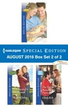 Harlequin Special Edition August 2016 Box Set 2 of 2 - An Anthology ebook by Rachel Lee, Rachael Johns, Cindy Kirk