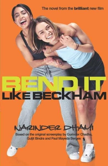 Bend It Like Beckham Ebook By Narinder Dhami 9781444909852