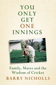 You Only Get One Innings ebook by Barry Nicholls