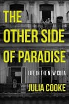 The Other Side of Paradise ebook by Julia Cooke