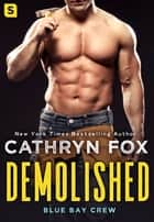 Demolished ebook by Cathryn Fox