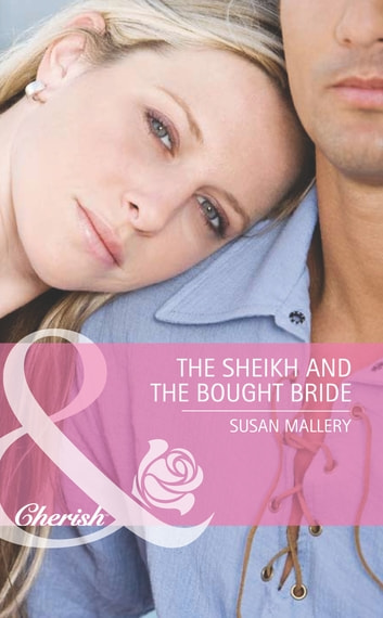 The Sheikh and the Bought Bride (Mills & Boon Cherish) eBook by Susan Mallery
