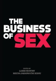 The Business of Sex ebook by Laxmi Murthy,Meena Saraswathi Seshu