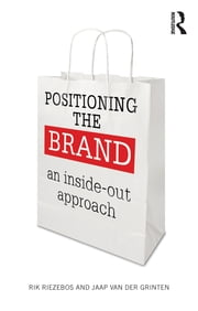 Positioning the Brand - An Inside-Out Approach ebook by Rik Riezebos,Jaap van der Grinten