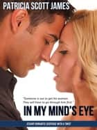 In My Mind's Eye - Second Sight Series, #3 ebook by Patricia Scott James