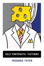 Self Portraits: Fictions ebook by Frederic Tuten