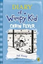 Cabin Fever (Diary of a Wimpy Kid book 6) ebook by Jeff Kinney