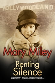 Renting Silence - A Roaring Twenties mystery ebook by Mary Miley