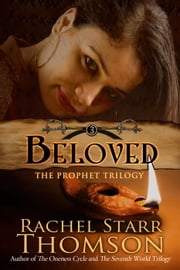Beloved - The Prophet Trilogy, #3 ebook by Rachel Starr Thomson