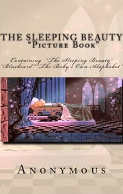 The Sleeping Beauty Picture Book - [Illustrated Edition] ebook by Anonymous Anonymous,Walter Crane