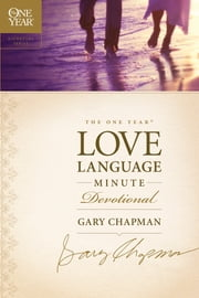The One Year Love Language Minute Devotional ebook by Gary Chapman