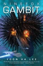 Ninefox Gambit eBook par Yoon Ha Lee