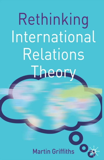 Rethinking International Relations Theory