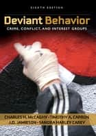 Deviant Behavior ebook by Charles H. McCaghy,Timothy A. Capron,J.D. Jamieson,Sandra Harley H. Carey